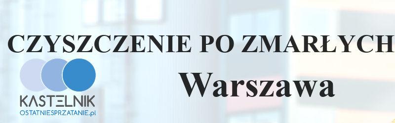 Czyszczenie po zmarłym w Warszawie