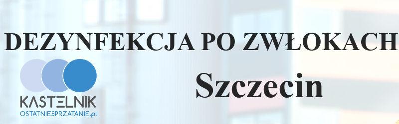 Odkażanie po śmierci Szczecin